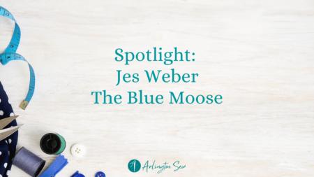 Sewing Spotlight: Jes Weber