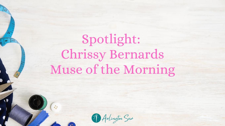 Sewing Spotlight Chrissy Bernards