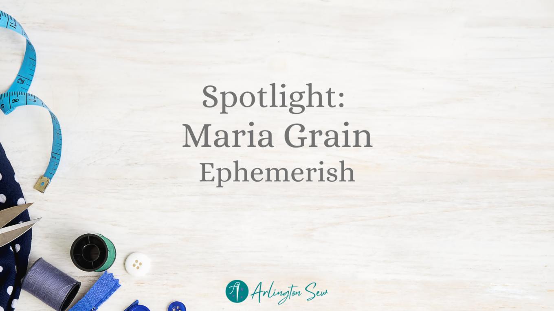 Sewing Inspiration: Maria Grain of Ephemerish